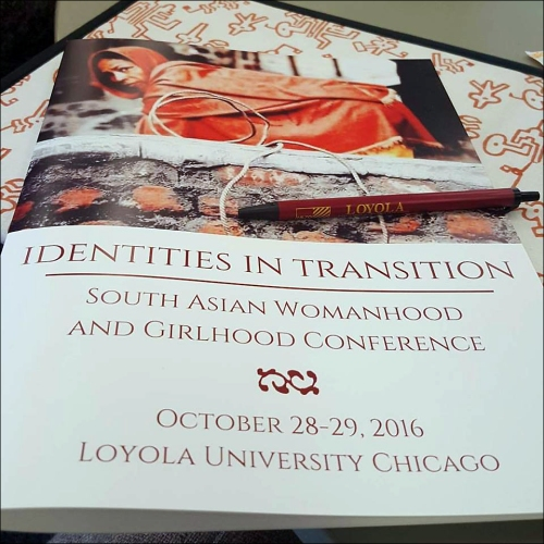 Identities in Transition: South Asian Womanhood and Girlhood Conference took place at Loyola University Chicago, October 28 and 29, 2016.